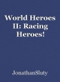 World Heroes II: Racing Heroes!
