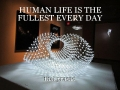 HUMAN LIFE IS THE FULLEST EVERY DAY