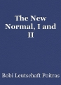 The New Normal, I and II