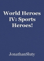 World Heroes IV: Sports Heroes!