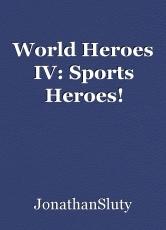 World Heroes IV: Sports Heroes!