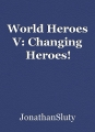 World Heroes V: Changing Heroes!