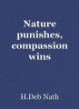 Nature punishes, compassion wins