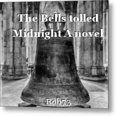 The Bells tolled Midnight A novel