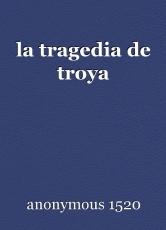 la tragedia de troya