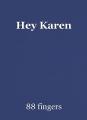 Hey Karen