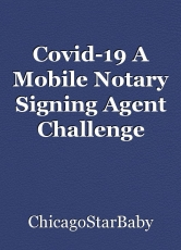 Covid-19 A Mobile Notary Signing Agent Challenge