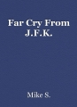 Far Cry From J.F.K.