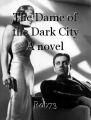 The Dame of the Dark City A novel