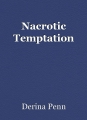 Nacrotic Temptation