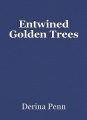 Entwined Golden Trees