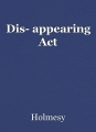 Dis- appearing Act