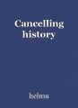 Cancelling history