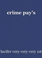 crime pay's
