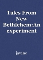 Tales From New Bethlehem:An experiment with death