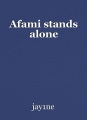 Afami stands alone