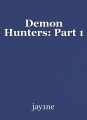 Demon Hunters: Part 1