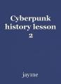 Cyberpunk history lesson 2