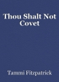 Thou Shalt Not Covet