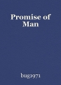 Promise of Man