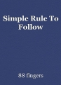 Simple Rule To Follow