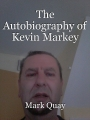 The Autobiography of Kevin Markey
