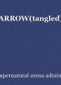 ARROW(tangled)