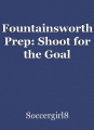Fountainsworth Prep: Shoot for the Goal