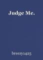 Judge Me.