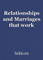 Relationships and Marriages that work