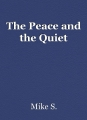 The Peace and the Quiet