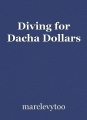 Diving for Dacha Dollars