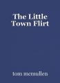 The Little Town Flirt