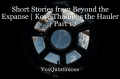 Short Stories from Beyond the Expanse | Kove Thaumus the Hauler | Part 1