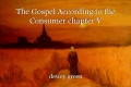 The Gospel According to the Consumer chapter V