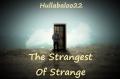 The Strangest Of Strange