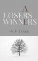 Losers Are Winners