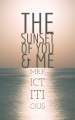 The Sunset Of You And Me