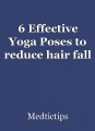 6 Effective Yoga Poses to reduce hair fall