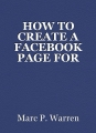 HOW TO CREATE A FACEBOOK PAGE FOR BETTER ONLINEPRESENCE