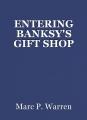 ENTERING BANKSY'S GIFTSHOP