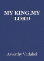 MY KING,MY LORD