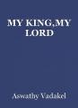 MY KING,MY LORD