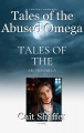 Tales of the Abused Omega