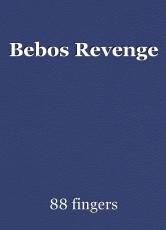 Bebos Revenge