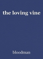 the loving vine