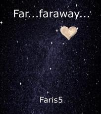 Far...faraway...