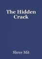 The Hidden Crack