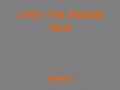 CHEW THE ORANGE RIND