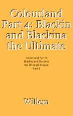 Colourland Part 4: Blackin and Blackina the Ultimate Couple Part 2